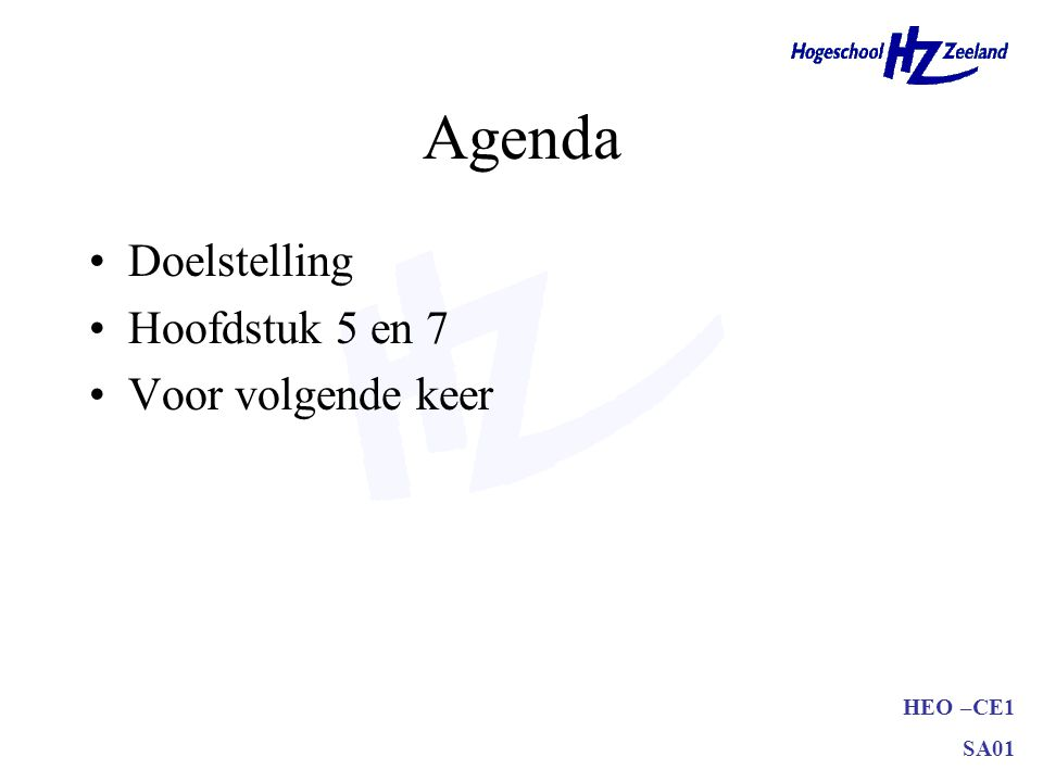 Agenda Doelstelling Hoofdstuk 5 en 7 Voor volgende keer