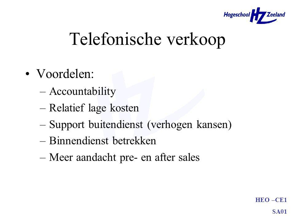 Telefonische verkoop Voordelen: Accountability Relatief lage kosten