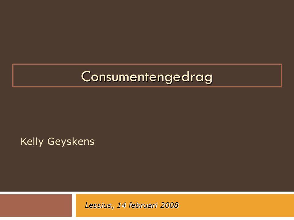 Consumentengedrag Kelly Geyskens Lessius, 14 februari 2008