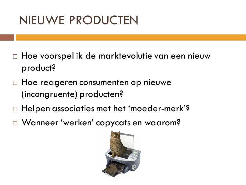 NIEUWE PRODUCTEN Hoe voorspel ik de marktevolutie van een nieuw product Hoe reageren consumenten op nieuwe (incongruente) producten