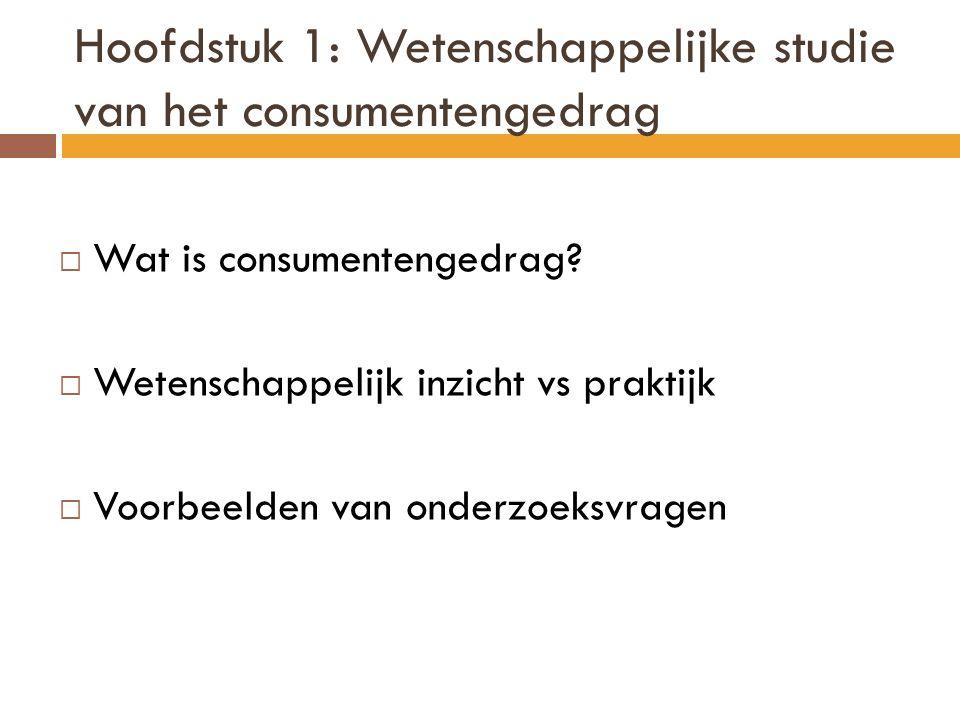 Hoofdstuk 1: Wetenschappelijke studie van het consumentengedrag
