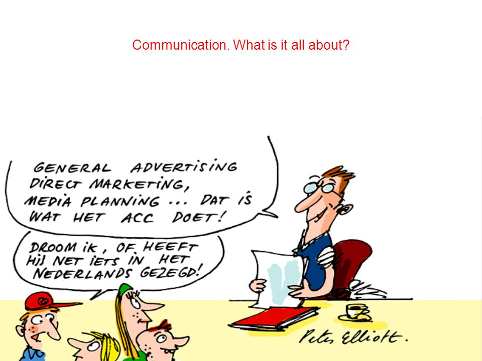 Communication. What is it all about
