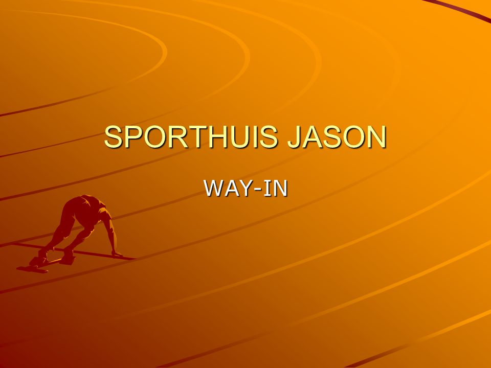 SPORTHUIS JASON WAY-IN