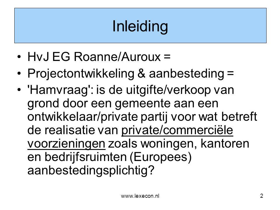 Inleiding HvJ EG Roanne/Auroux = Projectontwikkeling & aanbesteding =
