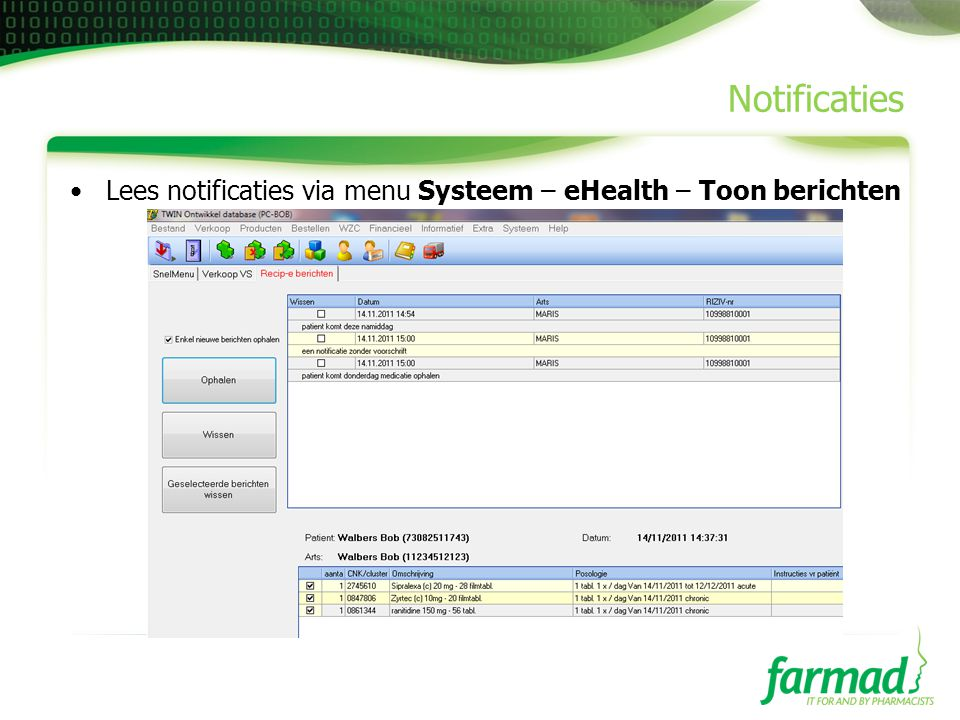 Notificaties Lees notificaties via menu Systeem – eHealth – Toon berichten
