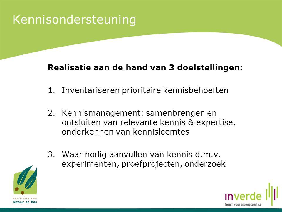Kennisondersteuning Realisatie aan de hand van 3 doelstellingen: