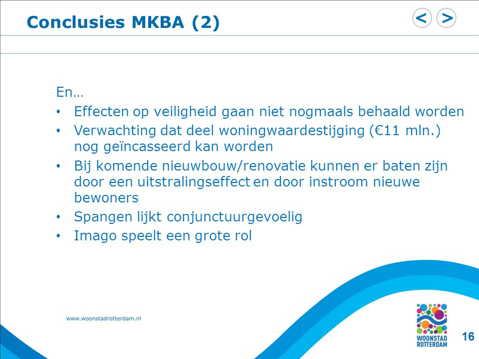 Conclusies MKBA (2) En… Effecten op veiligheid gaan niet nogmaals behaald worden.