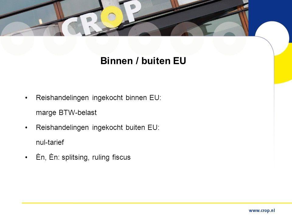 Binnen / buiten EU Reishandelingen ingekocht binnen EU: