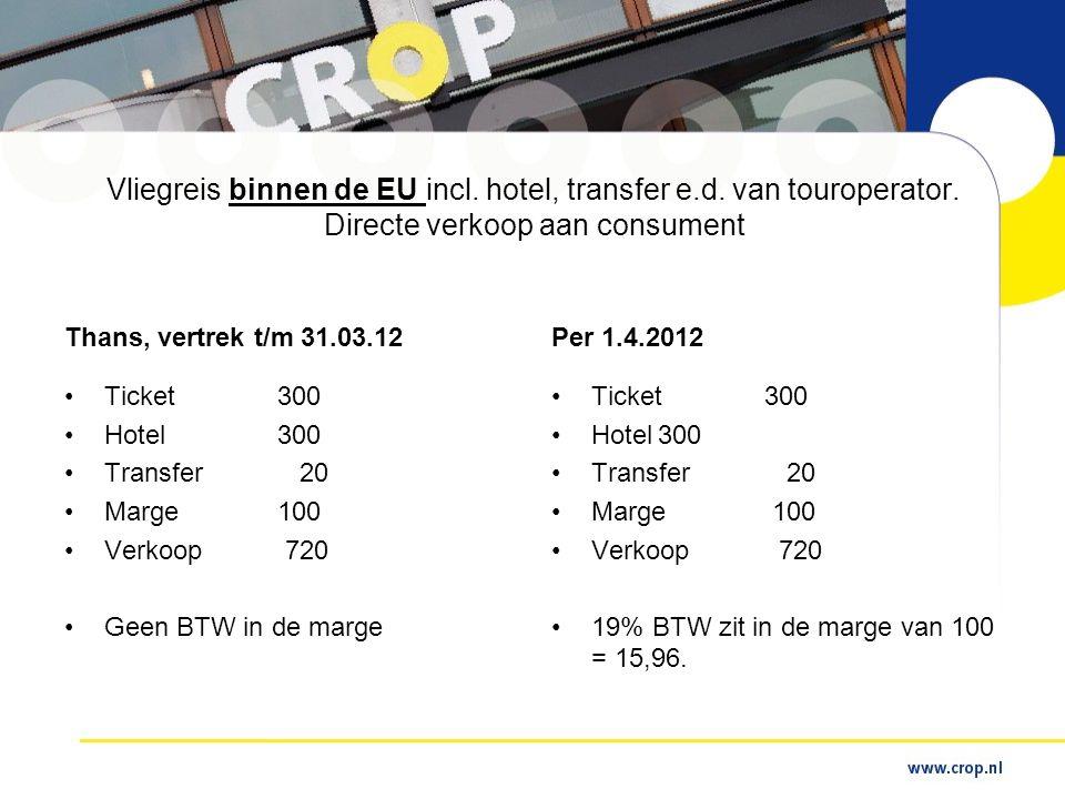 Vliegreis binnen de EU incl. hotel, transfer e. d. van touroperator