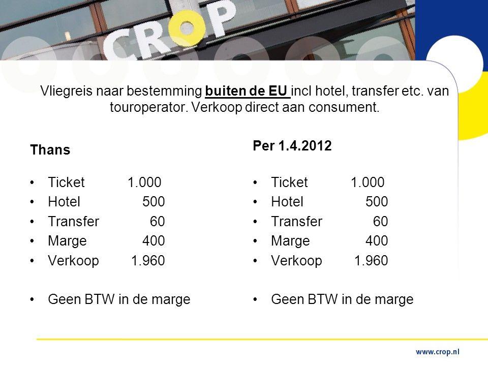Vliegreis naar bestemming buiten de EU incl hotel, transfer etc