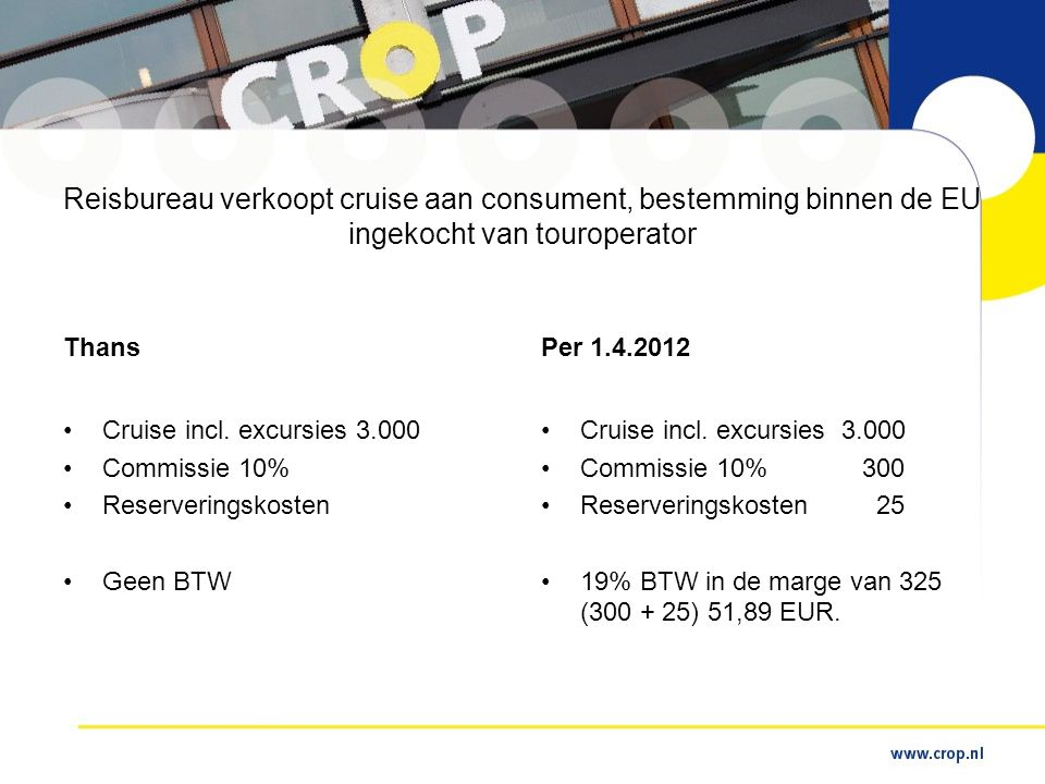 Reisbureau verkoopt cruise aan consument, bestemming binnen de EU ingekocht van touroperator