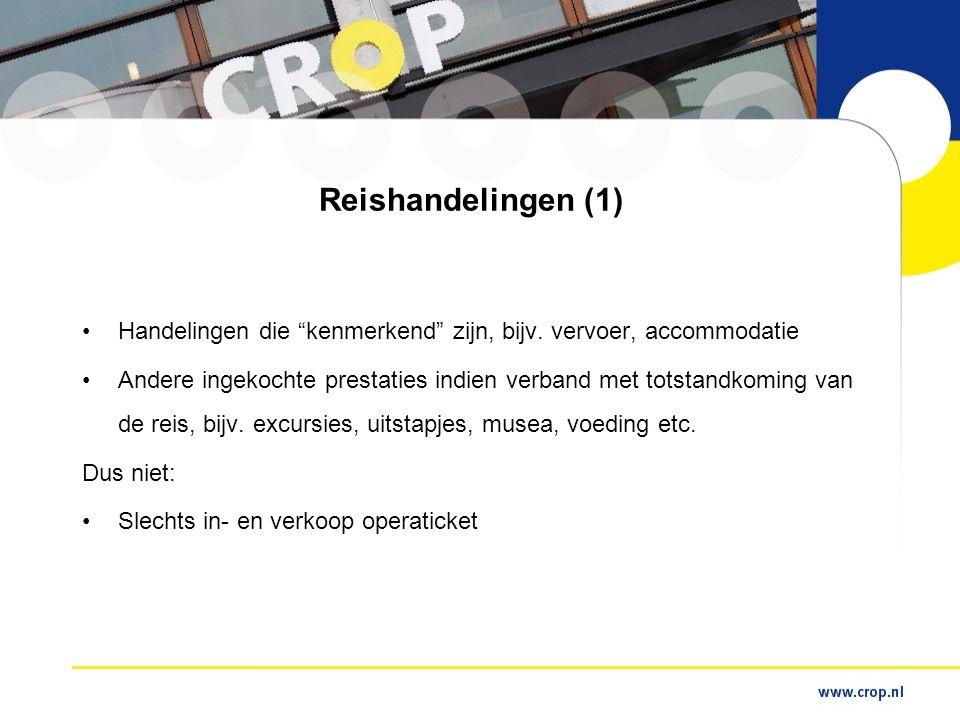 Reishandelingen (1) Handelingen die kenmerkend zijn, bijv. vervoer, accommodatie.