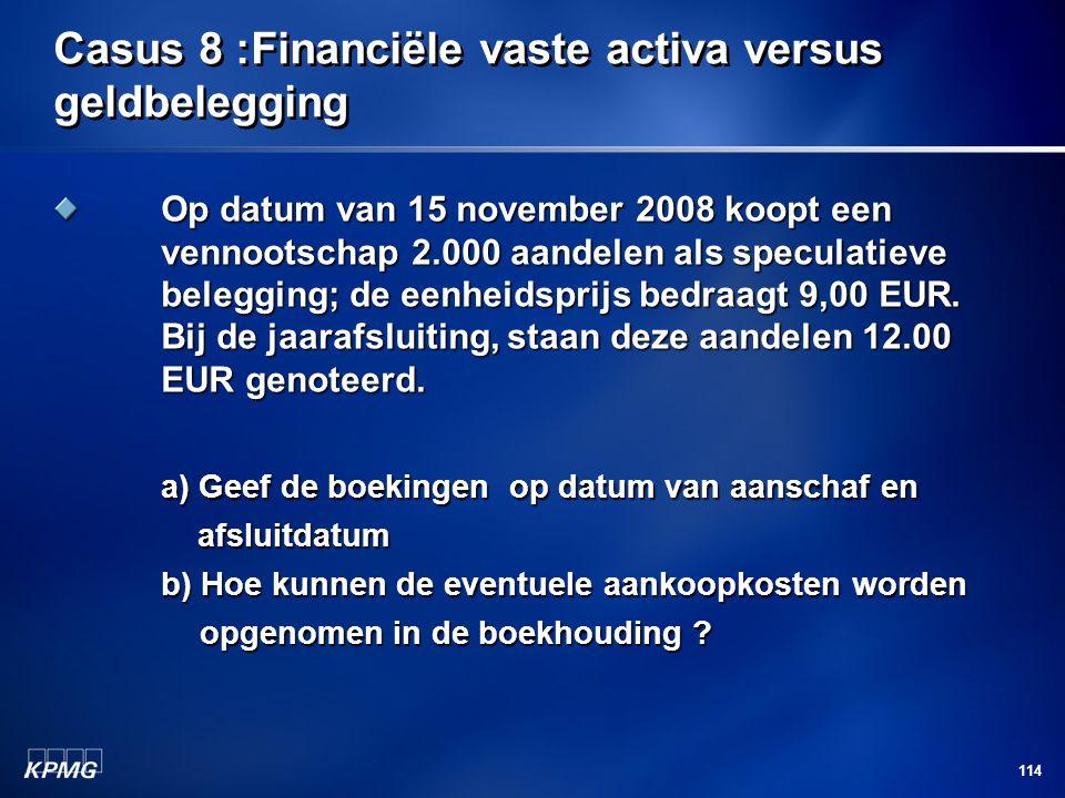 Casus 8 :Financiële vaste activa versus geldbelegging