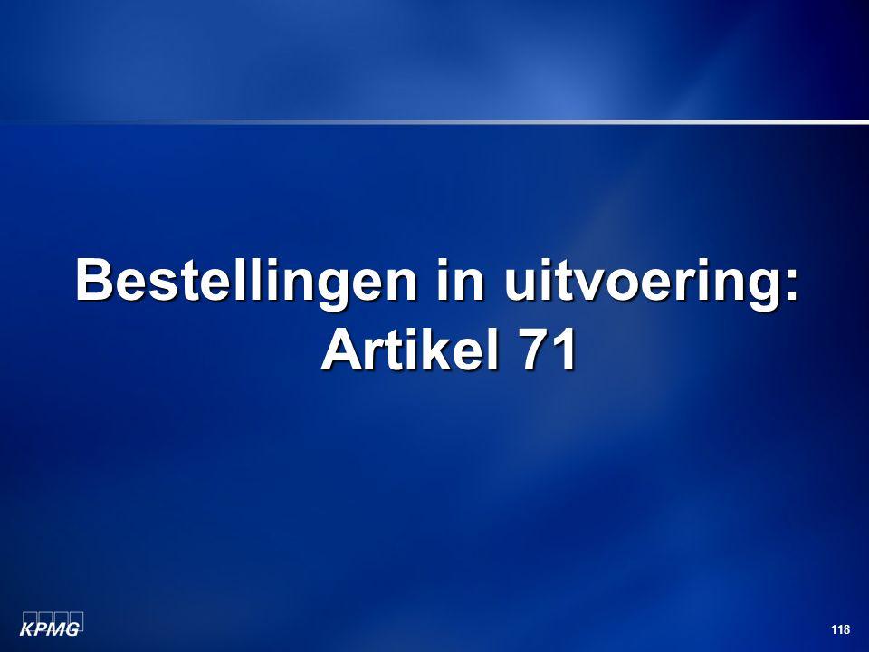 Bestellingen in uitvoering: Artikel 71