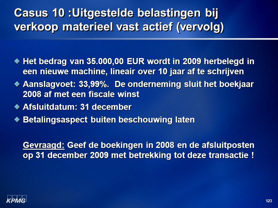 Casus 10 :Uitgestelde belastingen bij verkoop materieel vast actief (vervolg)