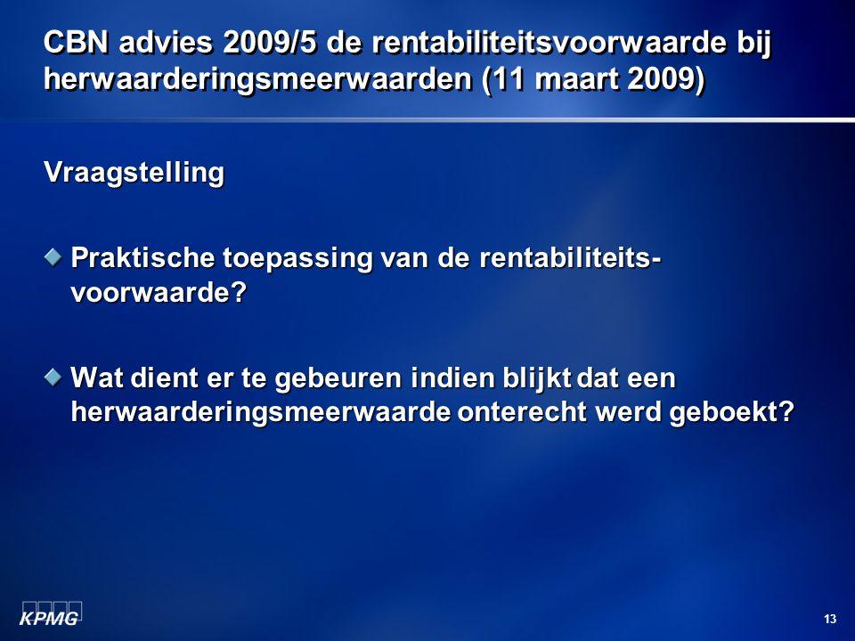 CBN advies 2009/5 de rentabiliteitsvoorwaarde bij herwaarderingsmeerwaarden (11 maart 2009)