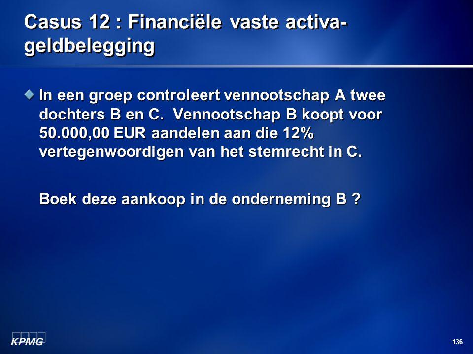 Casus 12 : Financiële vaste activa-geldbelegging