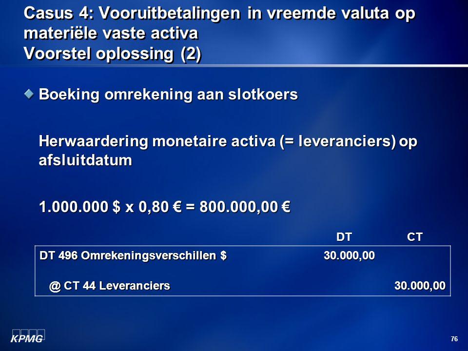 Casus 4: Vooruitbetalingen in vreemde valuta op materiële vaste activa Voorstel oplossing (2)