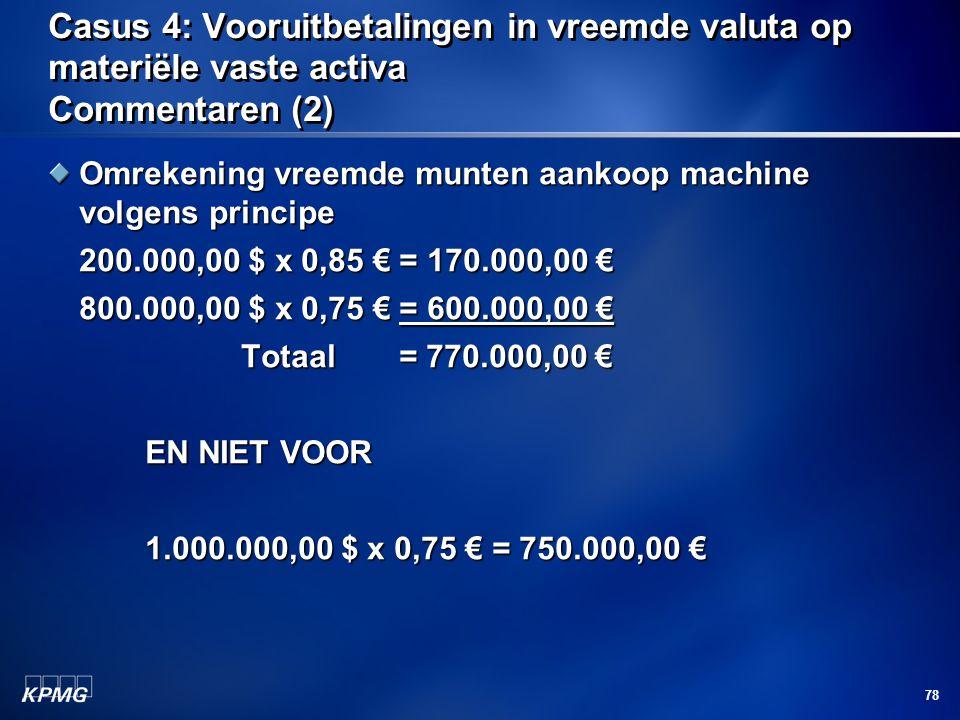 Casus 4: Vooruitbetalingen in vreemde valuta op materiële vaste activa Commentaren (2)