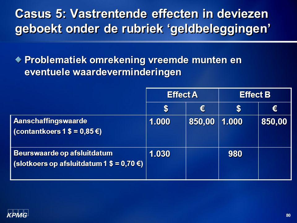 Casus 5: Vastrentende effecten in deviezen geboekt onder de rubriek 'geldbeleggingen'