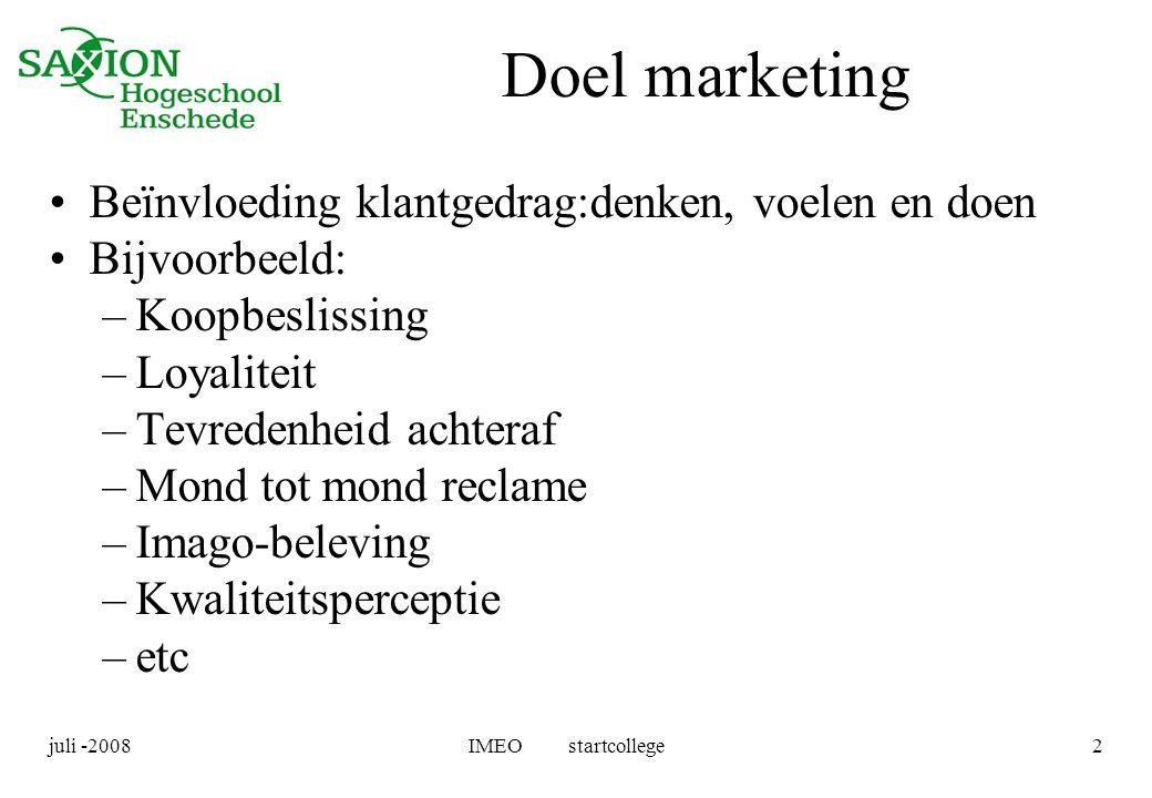Doel marketing Beïnvloeding klantgedrag:denken, voelen en doen