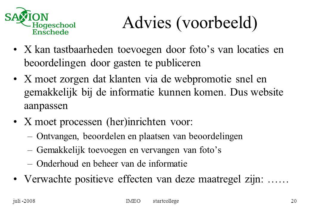 Advies (voorbeeld) X kan tastbaarheden toevoegen door foto's van locaties en beoordelingen door gasten te publiceren.
