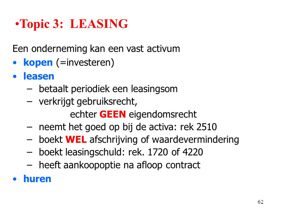 Topic 3: LEASING Een onderneming kan een vast activum