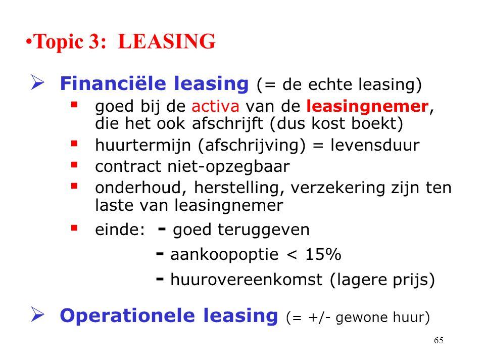 Topic 3: LEASING Financiële leasing (= de echte leasing)