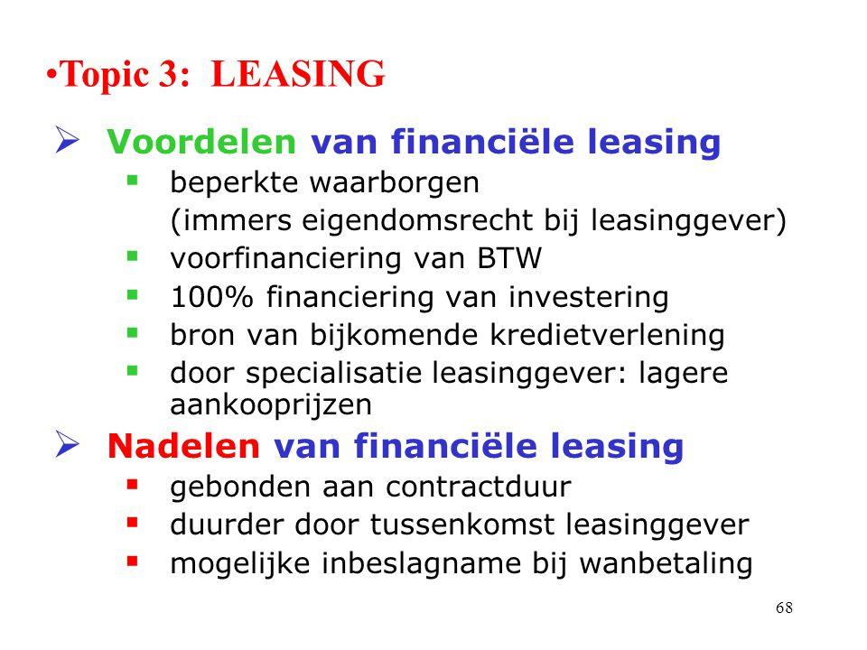 Topic 3: LEASING Voordelen van financiële leasing