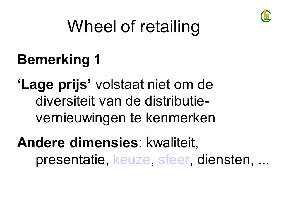Wheel of retailing Bemerking 1
