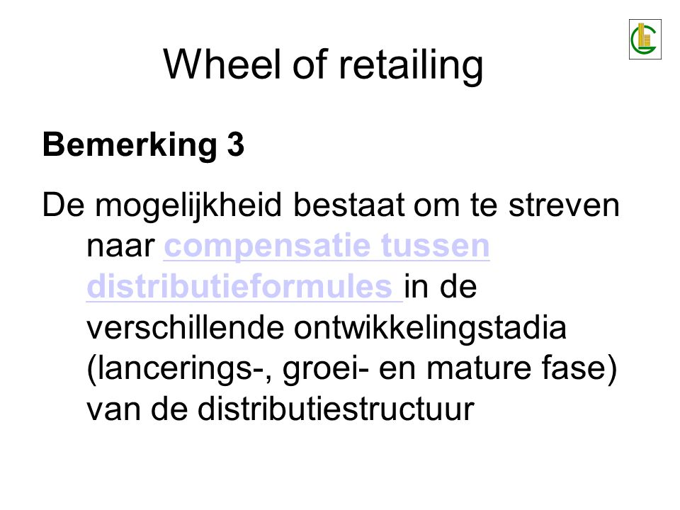 Wheel of retailing Bemerking 3