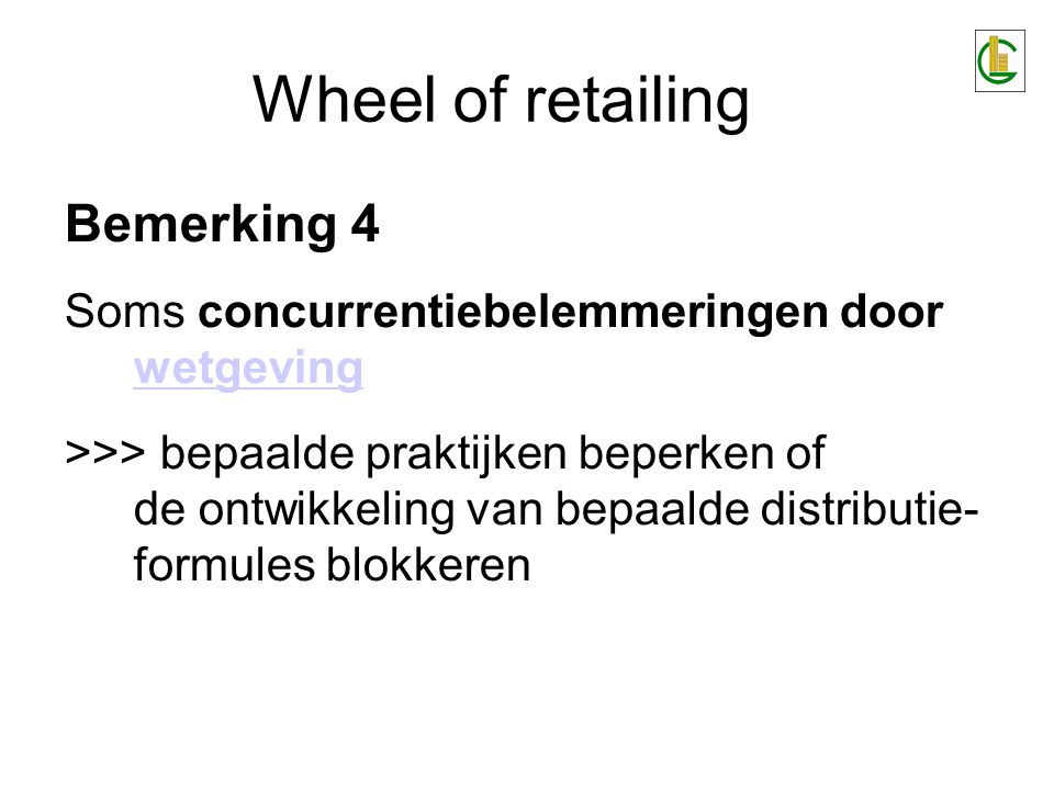 Wheel of retailing Bemerking 4