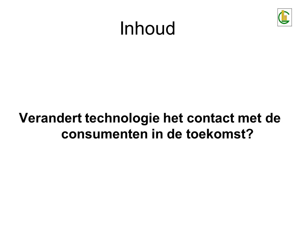 Verandert technologie het contact met de consumenten in de toekomst