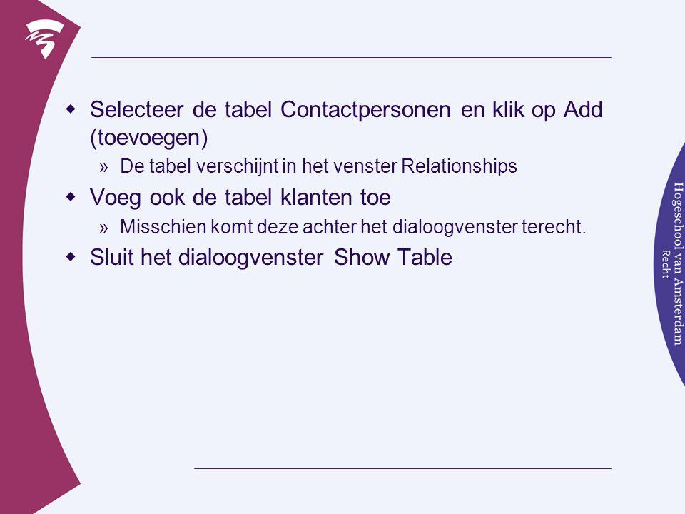 Selecteer de tabel Contactpersonen en klik op Add (toevoegen)