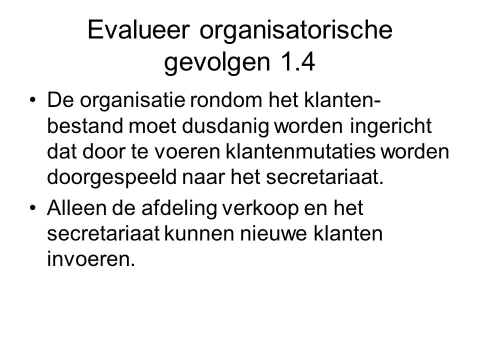 Evalueer organisatorische gevolgen 1.4