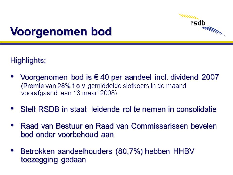 Voorgenomen bod Highlights: