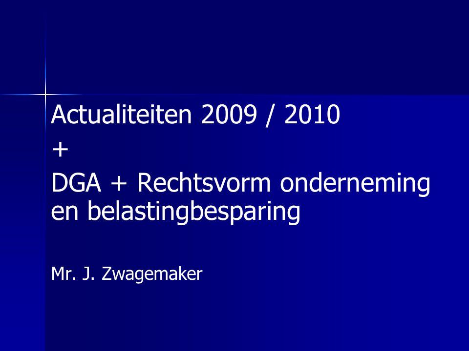 DGA + Rechtsvorm onderneming en belastingbesparing