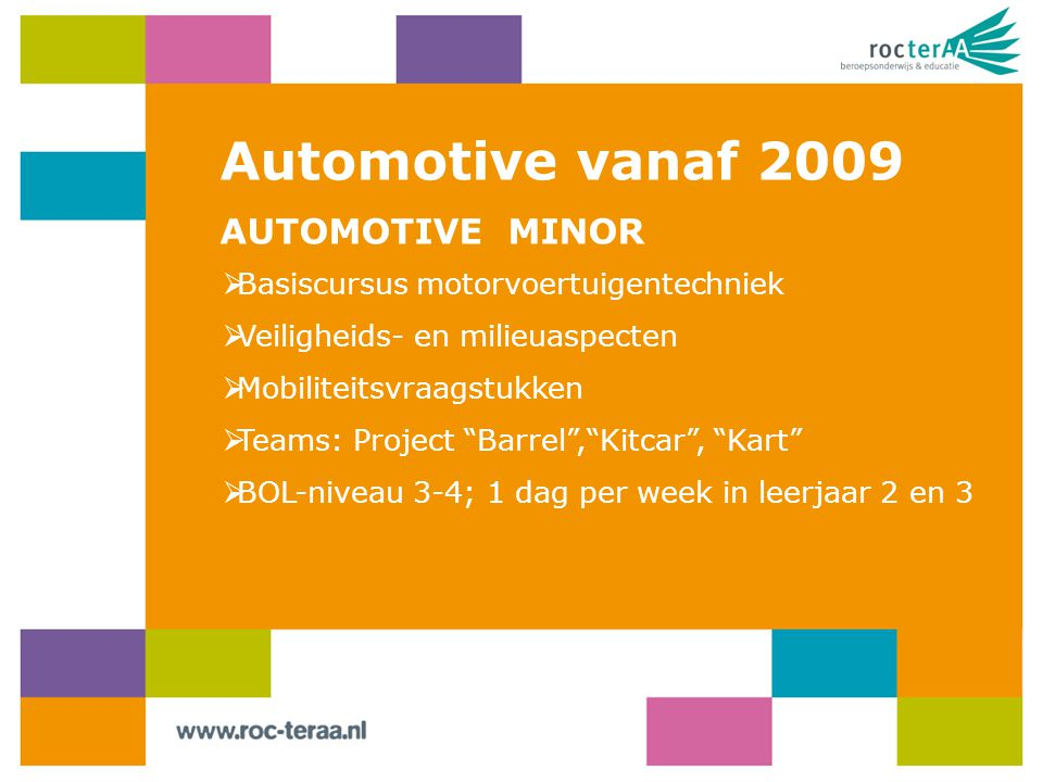 Automotive vanaf 2009 AUTOMOTIVE MINOR