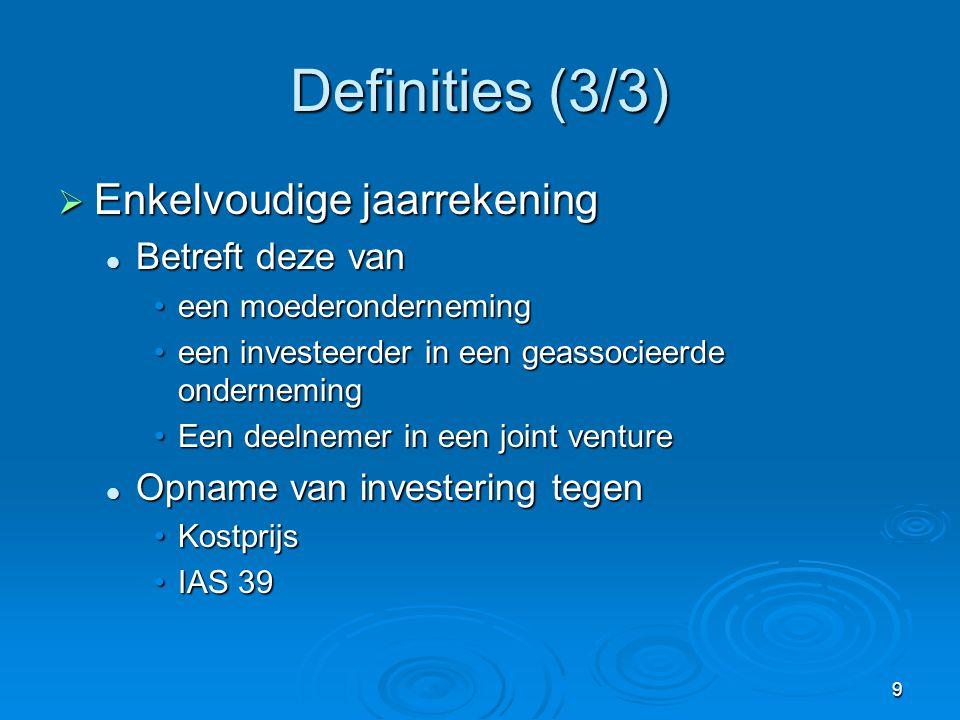 Definities (3/3) Enkelvoudige jaarrekening Betreft deze van