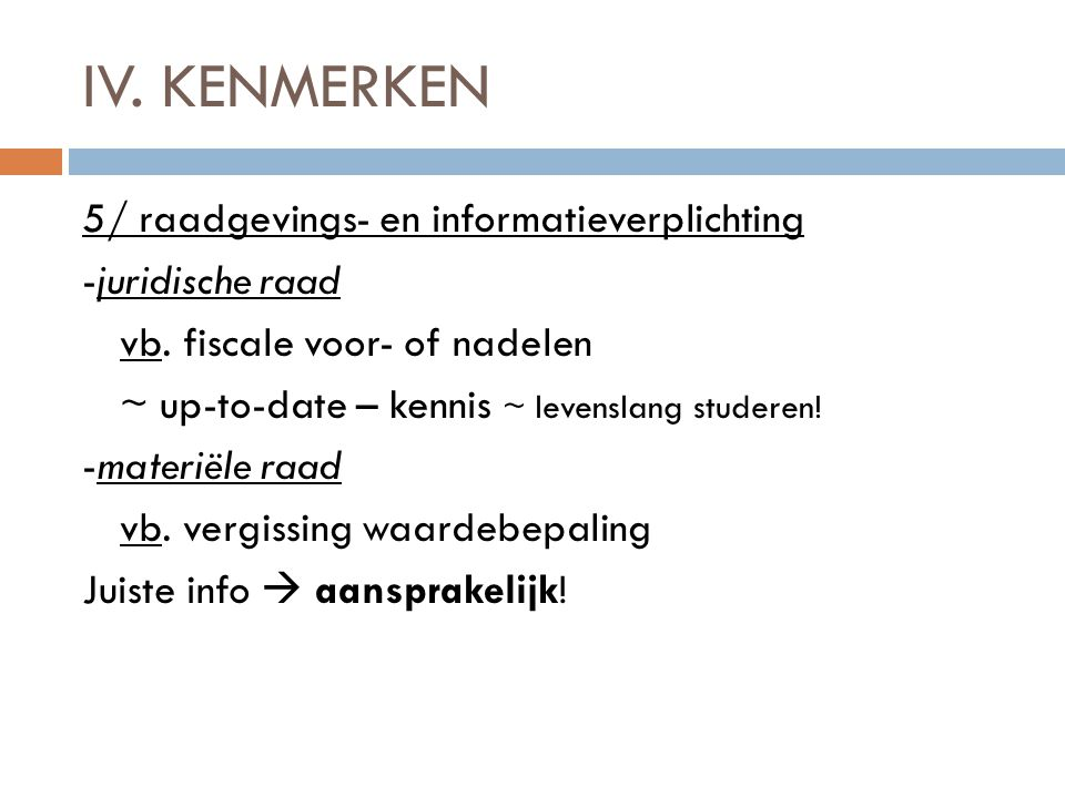 IV. KENMERKEN