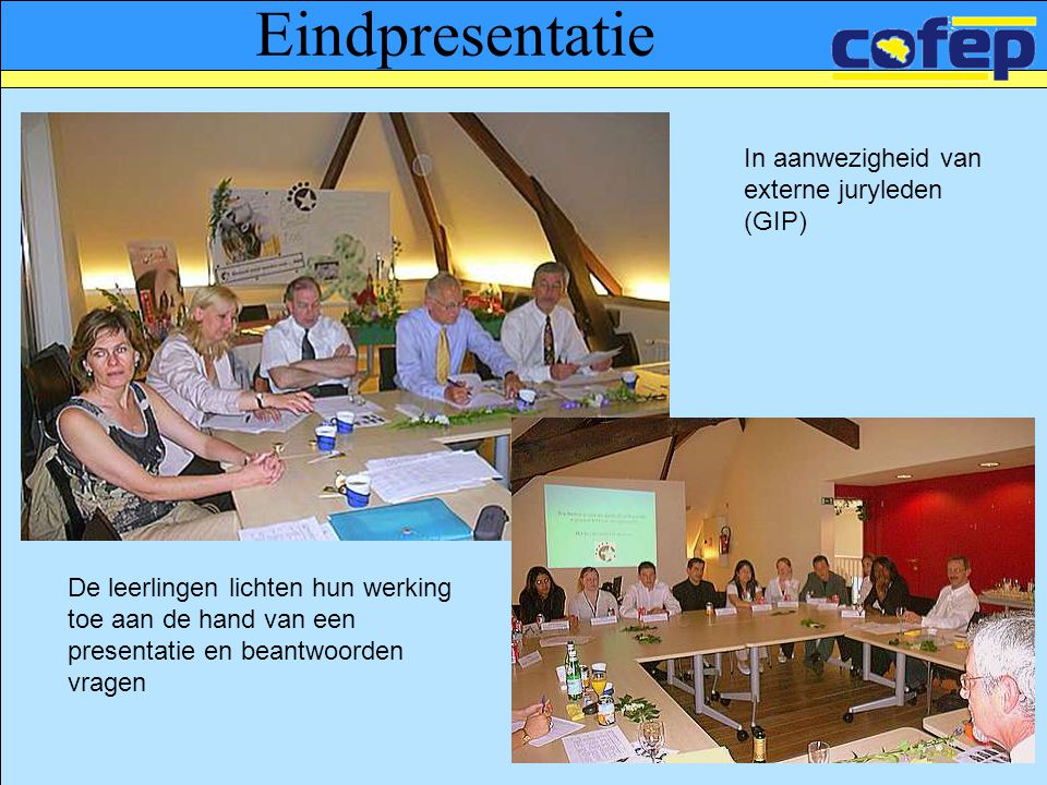 Eindpresentatie In aanwezigheid van externe juryleden (GIP)