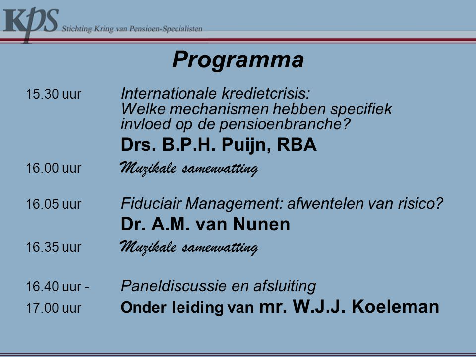 Programma Drs. B.P.H. Puijn, RBA Dr. A.M. van Nunen