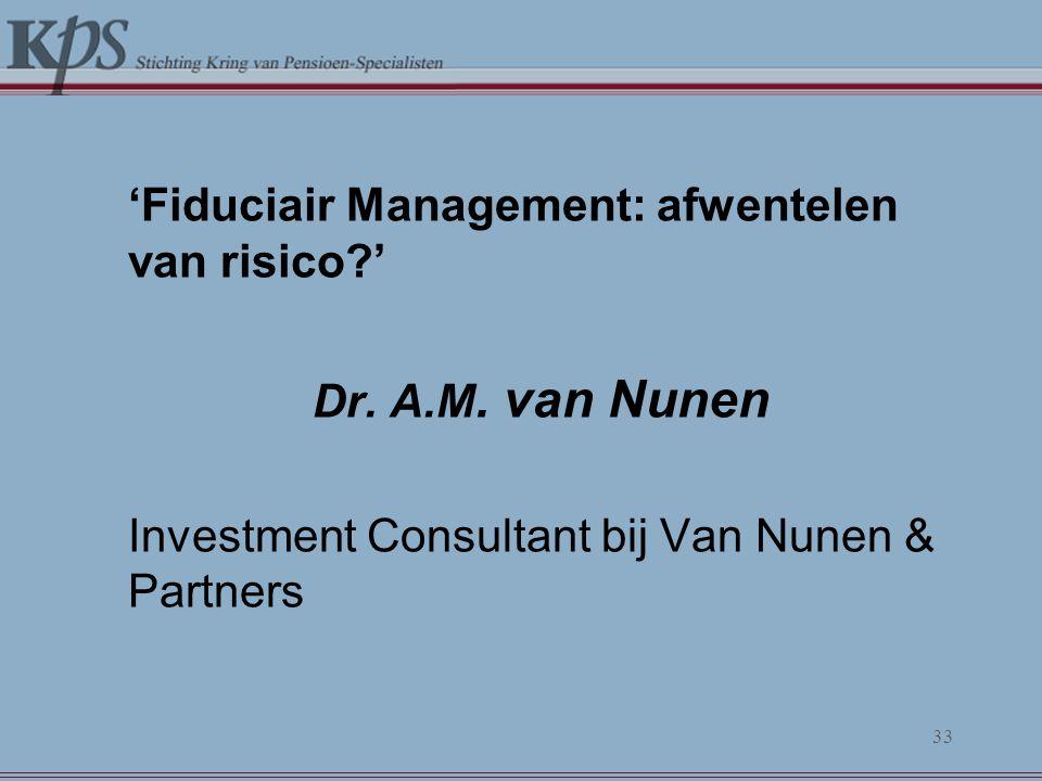 'Fiduciair Management: afwentelen van risico. ' Dr. A. M