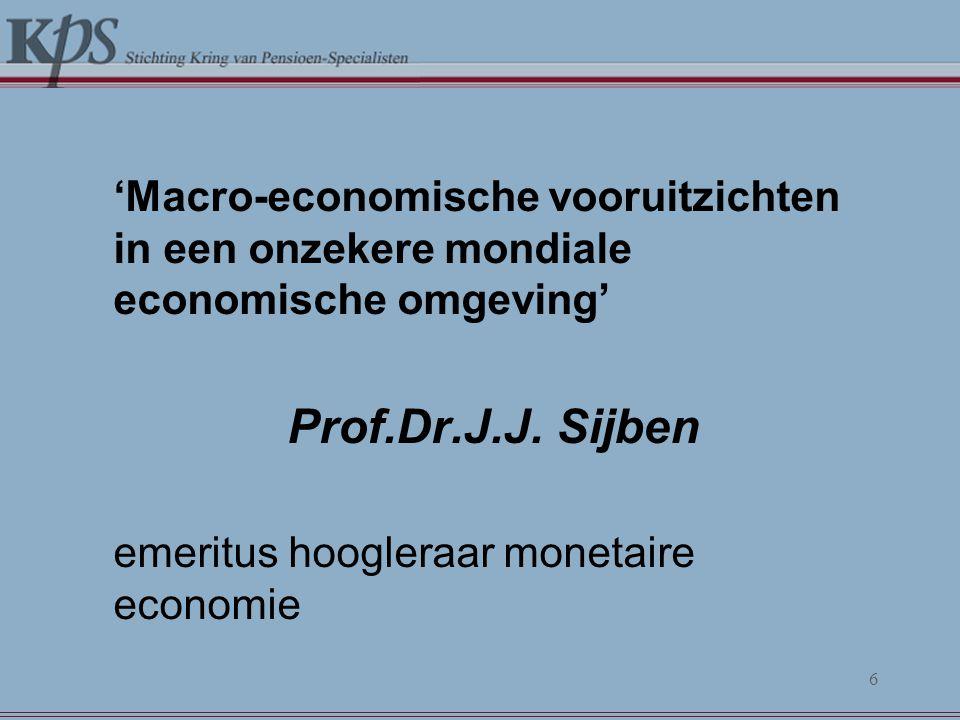 'Macro-economische vooruitzichten in een onzekere mondiale economische omgeving' Prof.Dr.J.J.
