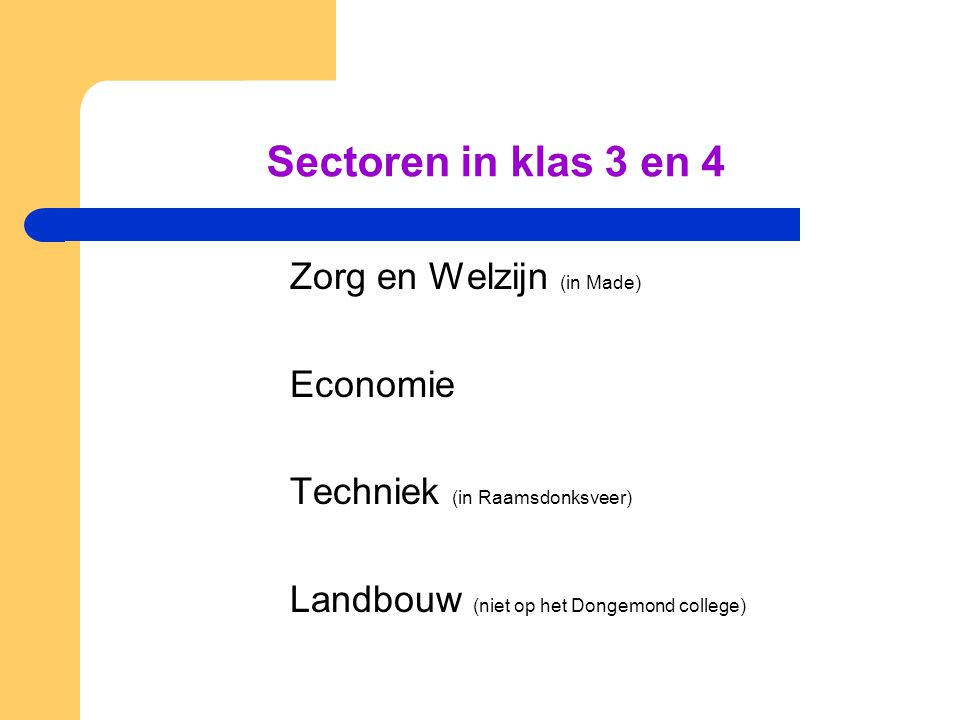 Sectoren in klas 3 en 4 Zorg en Welzijn (in Made) Economie