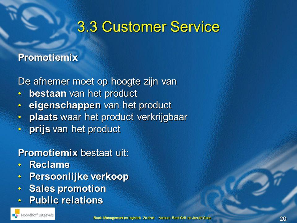 3.3 Customer Service Promotiemix De afnemer moet op hoogte zijn van