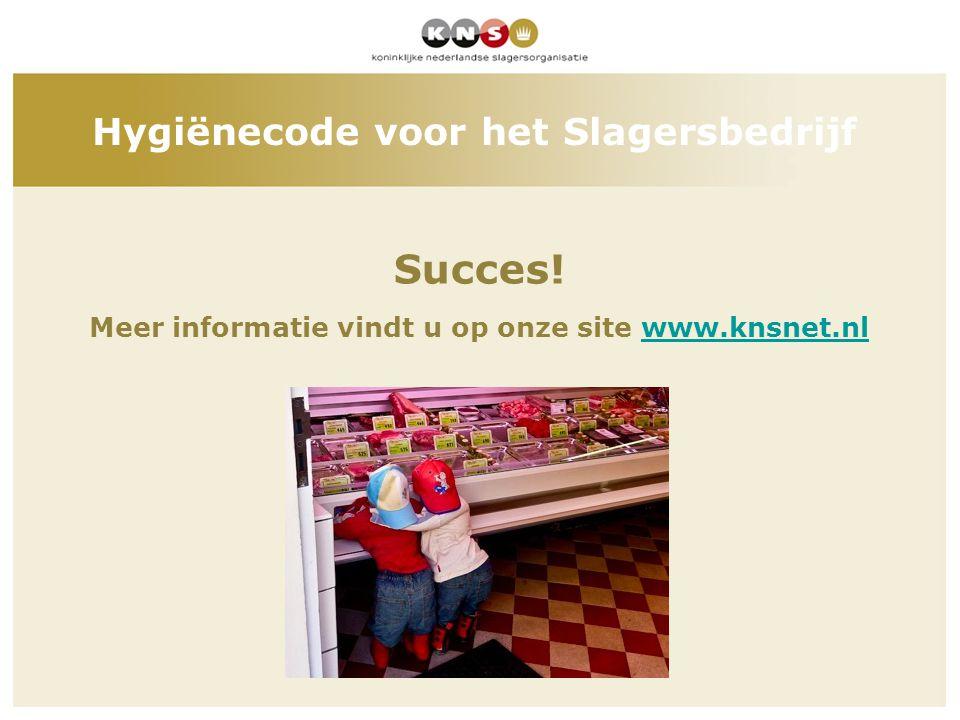 Succes! Meer informatie vindt u op onze site www.knsnet.nl