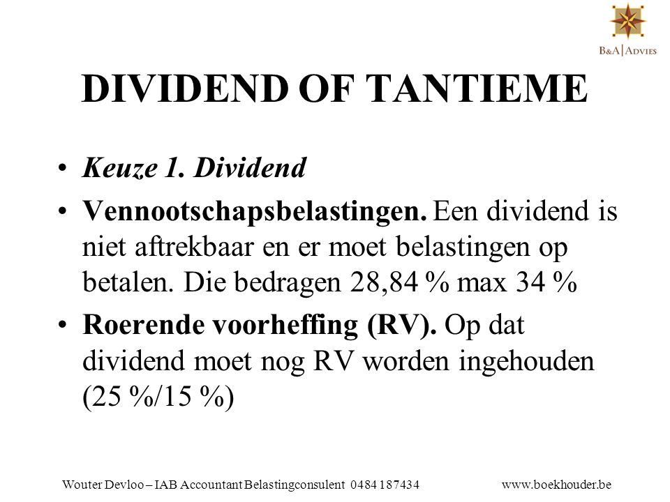 DIVIDEND OF TANTIEME Keuze 1. Dividend