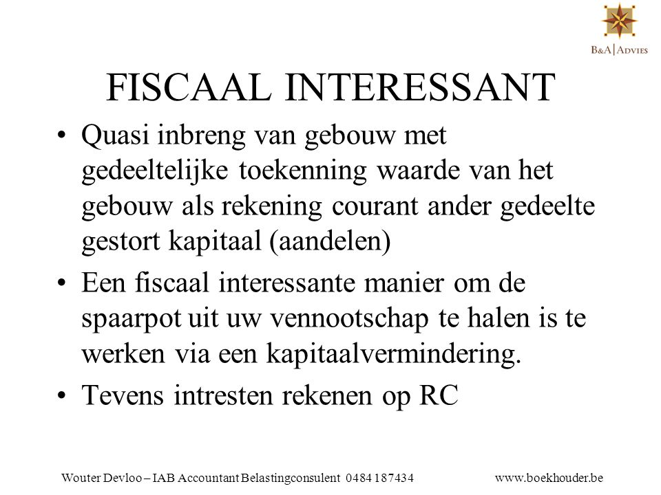 WOUTER DEVLOO TEL 053 81 01 25 FISCAAL INTERESSANT.