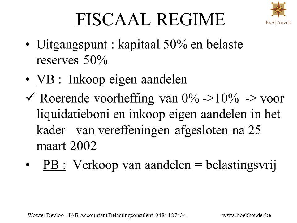 FISCAAL REGIME Uitgangspunt : kapitaal 50% en belaste reserves 50%